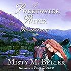 A Sweetwater River Romance: Wyoming Mountain Tales, Book 3 Hörbuch von Misty M. Beller Gesprochen von: Paul Curtis