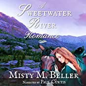 A Sweetwater River Romance: Wyoming Mountain Tales, Book 3 | Misty M. Beller