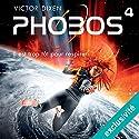 Phobos: Il est trop tôt pour respirer (Phobos 4) | Livre audio Auteur(s) : Victor Dixen Narrateur(s) : Maud Rudigoz
