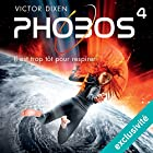 Phobos: Il est trop tôt pour respirer (Phobos 4)   Livre audio Auteur(s) : Victor Dixen Narrateur(s) : Maud Rudigoz