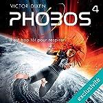Phobos: Il est trop tôt pour respirer (Phobos 4)   Victor Dixen