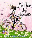 La Flor Más Hermosa (Para las madres y hijas) (Spanish Edition)