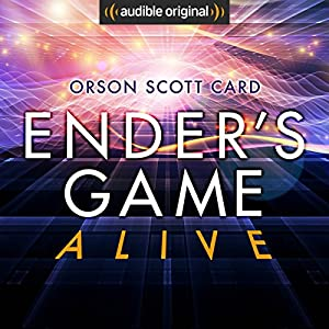 Ender's Game Alive: The Full Cast Audioplay Hörspiel