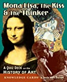 img - for Mona Lisa, The Kiss & The Thinker: A Quiz Deck on the History of Art Knowledge Cards Deck book / textbook / text book