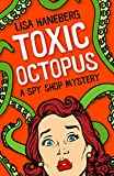 Toxic Octopus (A Spy Shop Mystery Book 1)