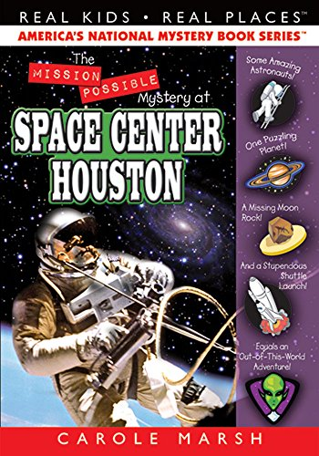 The Mission Possible Mystery at Space Center Houston (27) (Real Kids Real Places)