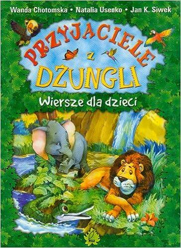 Przyjaciele Z Dzungli Wiersze Dla Dzieci Amazoncouk