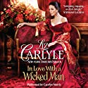 In Love with a Wicked Man Audiobook by Liz Carlyle Narrated by Carolyn Morris