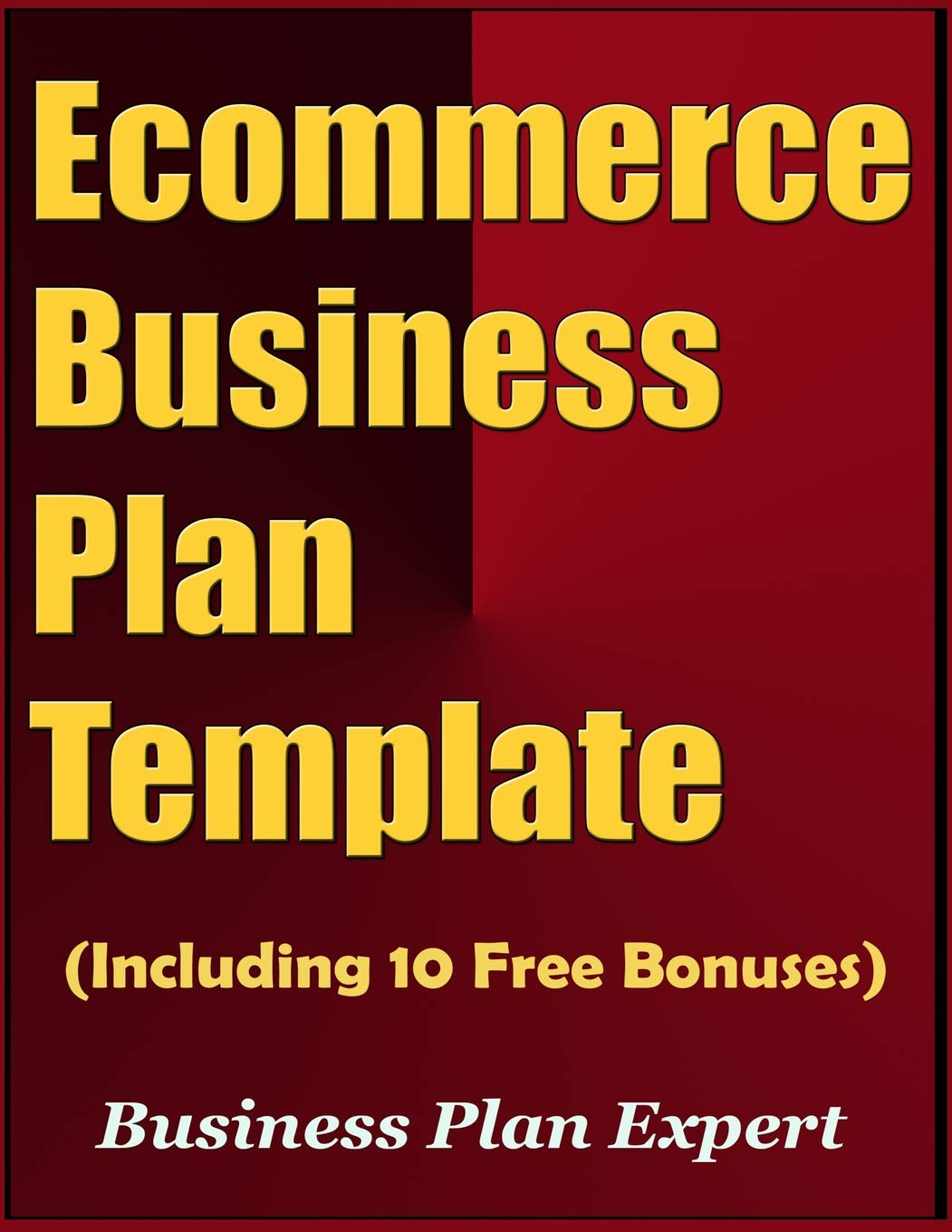Ecommerce Business Plan Template Including 10 Free Bonuses