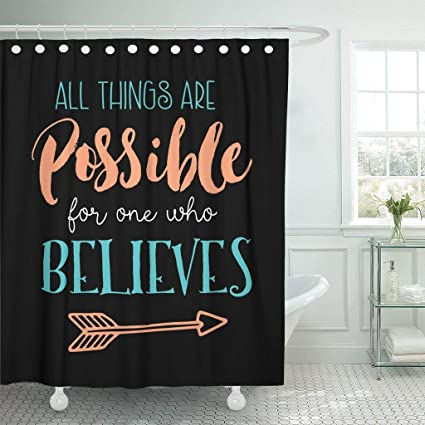Shower Curtains 78 X 72 Inches All Things Are Possible One Who Believes Biblical Design From