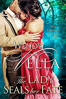 The Lady Seals Her Fate (The Langley Sisters Book 5) by [Vella, Wendy]