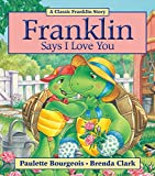 img - for Franklin Says I Love You book / textbook / text book