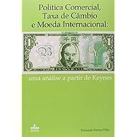 Política Comercial, Taxa De Câmbio E Moeda Internacional. Uma Análise A Partir De Keynes