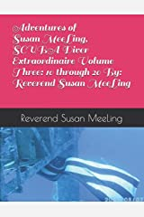 Adventures of Susan MeeLing, SCUBA Diver Extraordinaire  Volume Three:  10 through 20  By:  Reverend Susan MeeLing Paperback