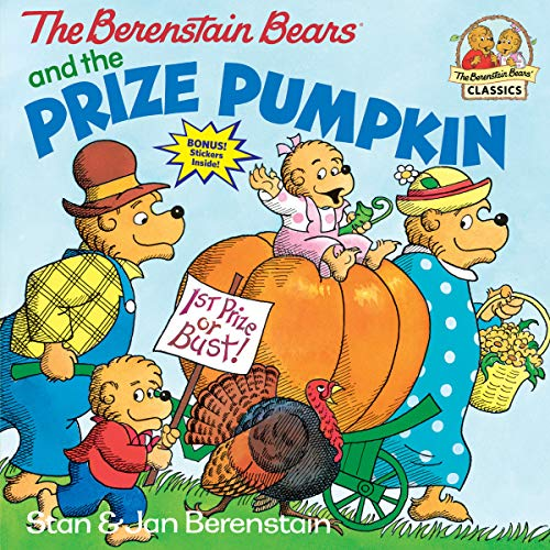 The Berenstain Bears and the Prize Pumpkin -