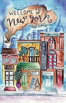Welcome to New York by [Ferraz, Luana]