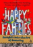 Happy Families : Insights into the Art of Parenting, Bowkett, Steve and Harding, Tim, 1855394472