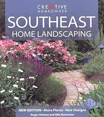 Southeast Home Landscaping by Roger Holmes Mr. (2005-12-15)