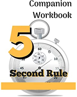 The 5 Second Rule: Transform your Life, Work, and Confidence