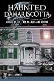 Download Haunted Damariscotta:: Ghosts of the Twin Villages and Beyond (Haunted America) in PDF ePUB Free Online