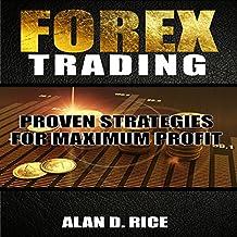 Forex Trading: Proven Strategies for Maximum Profit