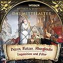 Hexen, Ketzer, Aberglaube (Das Mittelalter) Hörbuch von  div. Gesprochen von: Julia Fischer, Axel Wostry