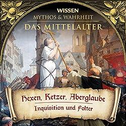 Hexen, Ketzer, Aberglaube (Das Mittelalter)