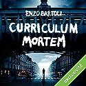 Curriculum Mortem | Livre audio Auteur(s) : Enzo Bartoli Narrateur(s) : François Montagut