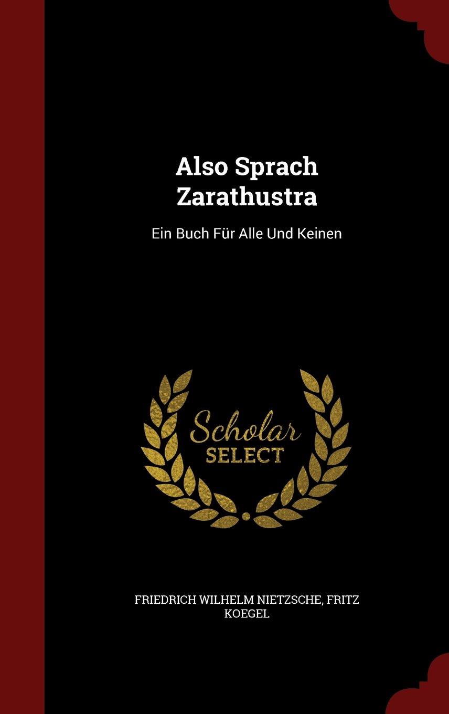 Also Sprach Zarathustra: Ein Buch Fur Alle Und Keinen (German ...