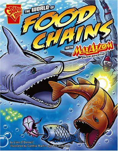 The World of Food Chains with Max Axiom, Super Scientist (Graphic Science - Series Science Graphic