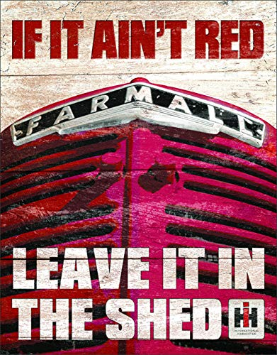 Desperate Enterprises Farmall - If it Ain't Red Leave It in The Shed Tin Sign, 12.5