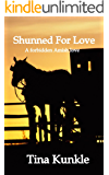 Shunned For Love: A Forbidden Amish Love