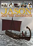 Jason and the Argonauts (Graphic Mythical Heroes) by Gary Jeffrey (2012-08-01)
