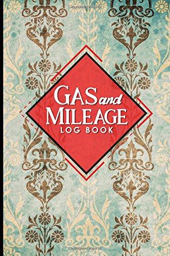 Gas & Mileage Log Book: Mileage Counter For Car, Mileage Notebook, Gas & Mileage Tracker, Vintage/Aged Cover (Volume 9) pdf epub