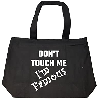 e051a976124 Amazon.com: Do Not Touch Me I Am Famous Popular - Tote Bag With Zip ...
