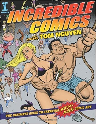 Book Incredible Comics with Tom Nguyen: The Ultimate Guide to Creating Kick-ass Comic Art by Tom Nguyen (28-Dec-2007)