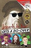 Leonardo da Vinci Gets a Do-Over (Innovators in Action)