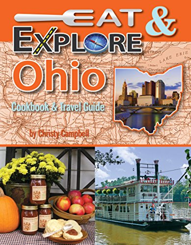 Eat & Explore Ohio Cookbook & Travel Guide (Eat & Explore State Cookbook)