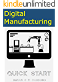 Digital Manufacturing: Quick Start (English Edition)
