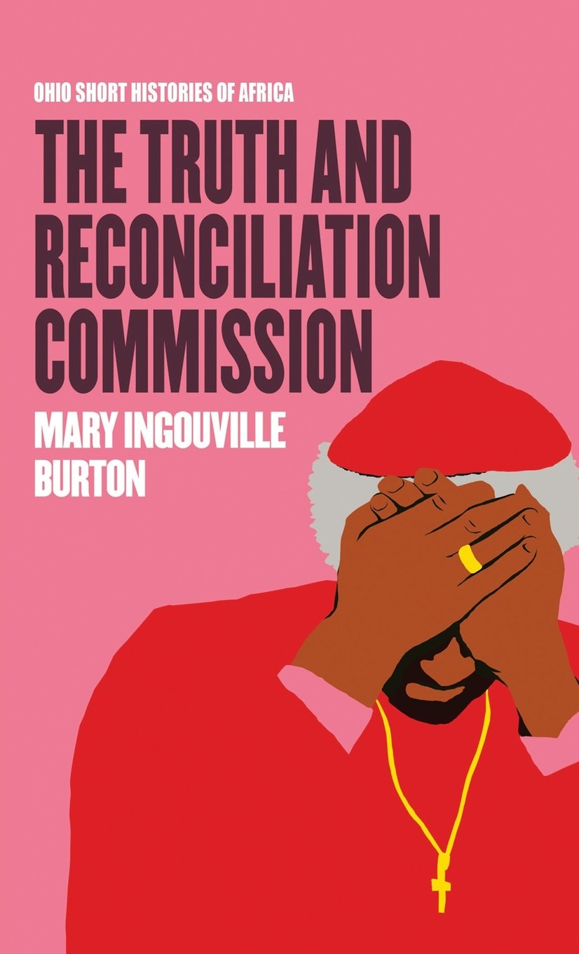 The Truth and Reconciliation Commission (Ohio Short Histories of Africa) by Ohio University Press (Image #1)