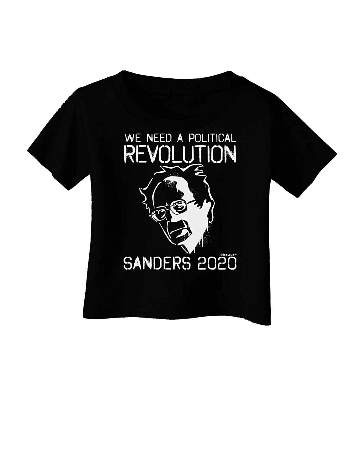 TooLoud We Need a Political Revolution Sanders 2020 Infant T-Shirt Dark