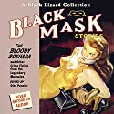 Black Mask 6 The Bloody Bokhara: The Bloody Bokhara and Other Crime Fiction from the Legendary Magazine Audiobook by Otto Penzler Narrated by Richard Ferrone, David LeDoux, Jeff Gurner, Peter Ganim