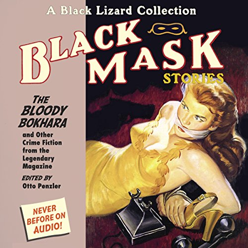 Black Mask 6 The Bloody Bokhara: The Bloody Bokhara and Other Crime Fiction from the Legendary - Bloody Words For Other