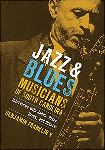 Jazz and Blues Musicians of South Carolina: Interviews with