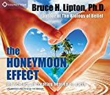 Kyпить The Honeymoon Effect: The Science of Creating Heaven on Earth на Amazon.com