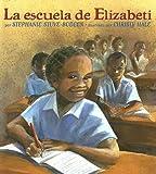 img - for La escuela de Elizabeti (Spanish Edition) book / textbook / text book