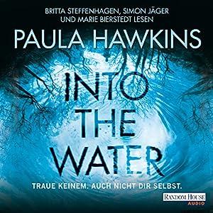 Into the Water: Traue keinem. Auch nicht dir selbst Audiobook