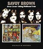 Savoy Brown -  Street Corner Talking/Hell Bound Train