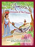 img - for Amira, Princess of the Flowers (Chronicles of Tobai) book / textbook / text book