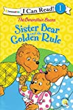 img - for The Berenstain Bears Sister Bear and the Golden Rule (I Can Read! / Berenstain Bears / Living Lights) book / textbook / text book